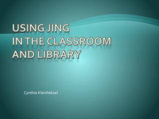 Using Jing  in the Classroom  and Library