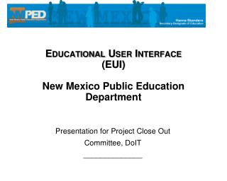 Educational User Interface (EUI) New Mexico Public Education Department
