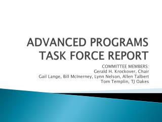 ADVANCED PROGRAMS TASK FORCE REPORT
