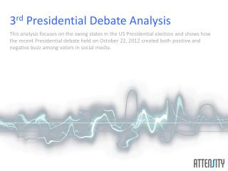 3 rd  Presidential  Debate Analysis
