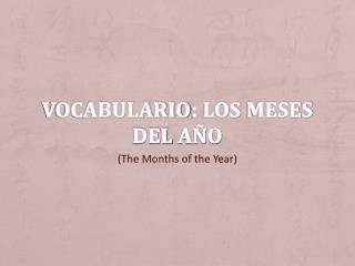 Vocabulario : los  meses  del  año