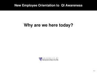 New Employee Orientation to  QI Awareness