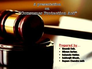 "A presentation  on  ""Consumer Protection Act"""