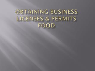 Obtaining Business Licenses & Permits Food