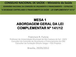 MESA 1 ABORDAGEM GERAL DA LEI COMPLEMENTAR Nº 141/12