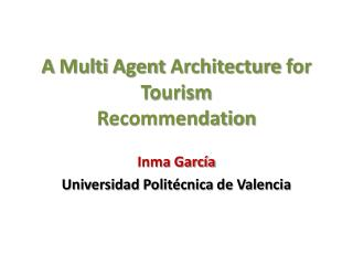 A  Multi Agent Architecture for Tourism Recommendation