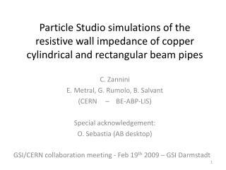 C.  Zannini E.  Metral , G.  Rumolo , B. Salvant (CERN     –    BE-ABP-LIS)