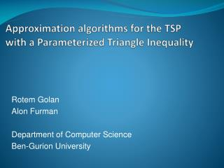 Approximation algorithms for the TSP with a  P arameterized  T riangle Inequality