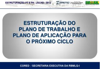 CORED  / SECRETARIA EXECUTIVA DA RBMLQ-I