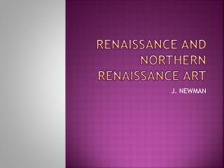 RENAISSANCE AND NORTHERN RENAISSANCE ART