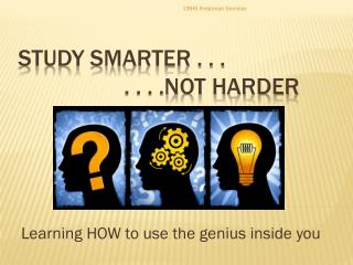 STUDY SMARTER . . .  . . . .NOT HARDER