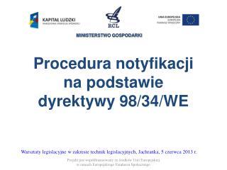 Procedura notyfikacji  na podstawie  d yrektywy 98/34/WE