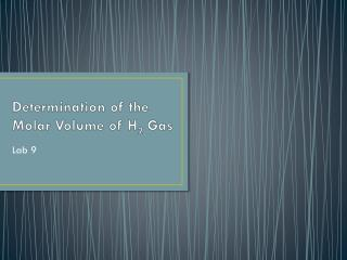 Determination of the Molar Volume of H 2  Gas