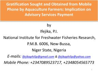by Ifejika , P.I. National  Institute for Freshwater Fisheries Research,  P.M.B. 6006, New-Bussa,