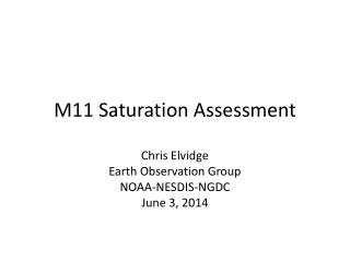 M11 Saturation Assessment