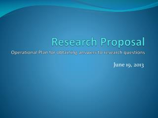Research Proposal Operational Plan for obtaining answers to research questions