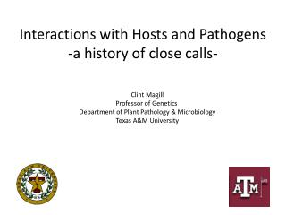Interactions with Hosts and Pathogens -a history of close calls-