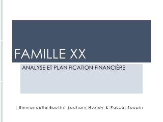 FAMILLE XX