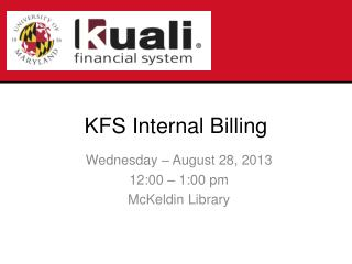 Wednesday – August 28, 2013 12:00 – 1:00 pm McKeldin  Library