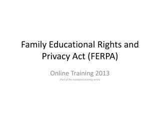 Family Educational Rights and Privacy Act ( FERPA )