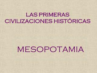 LAS PRIMERAS CIVILIZACIONES HIST RICAS