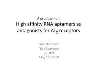 A proposal for: High affinity RNA aptamers  as antagonists  for AT 2  receptors