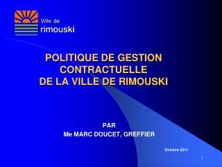 POLITIQUE DE GESTION CONTRACTUELLE DE LA VILLE DE RIMOUSKI