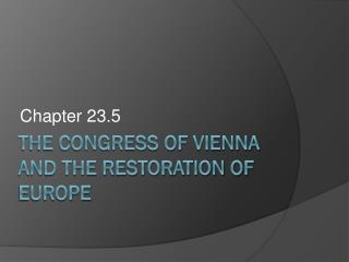 THE CONGRESS OF VIENNA AND the restoration of  europe