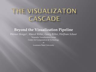 The  Visualizaton  Cascade