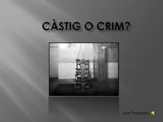 Càstig o crim?