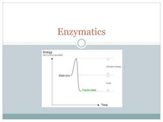 Enzymatics