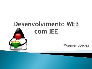 Desenvolvimento WEB com JEE