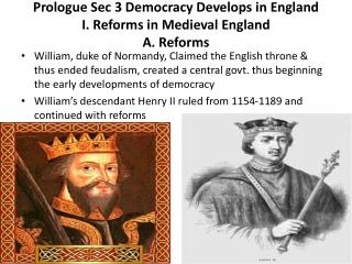 Prologue Sec 3 Democracy Develops in England I. Reforms in Medieval England A. Reforms