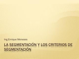La segmentación y los criterios de segmentación
