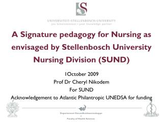 A Signature pedagogy for Nursing as envisaged by Stellenbosch University Nursing Division (SUND)