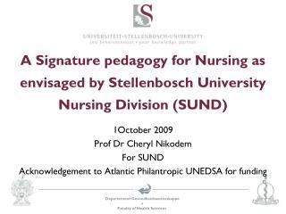 A Signature pedagogy for Nursing as envisaged by Stellenbosch University Nursing Division (SUND)
