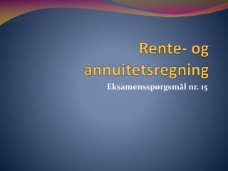 Rente- og annuitetsregning