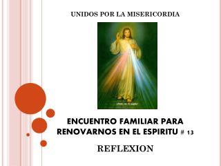 ENCUENTRO FAMILIAR PARA RENOVARNOS EN EL ESPIRITU # 13