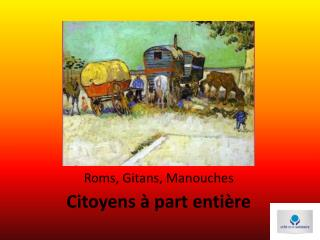 Roms, Gitans, Manouches