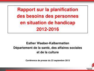 Rapport sur la  planification  des  besoins des  personnes  en  situation de handicap  2012-2016