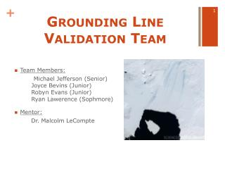 Grounding Line  Validation Team