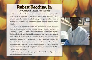 Robert Bacchus, Jr . 10 th  Grader at  Lincoln Park Academy