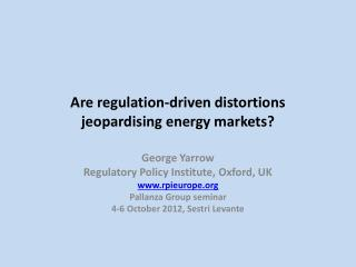 Are regulation-driven distortions jeopardising energy markets?