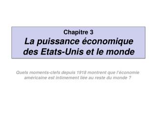 Chapitre 3  La puissance économique  des Etats-Unis et le monde