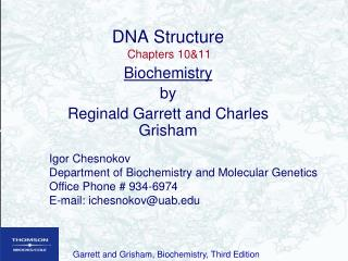 DNA Structure Chapters 10&11 Biochemistry by Reginald Garrett and Charles Grisham