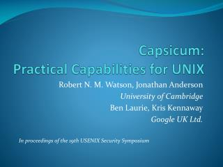 Capsicum:  Practical Capabilities for UNIX