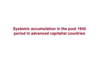 Systemic accumulation in the post 1945 period in advanced capitalist countries