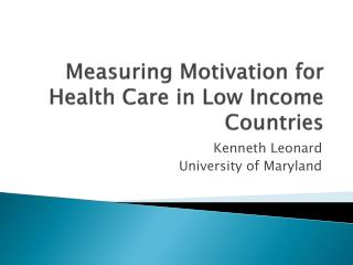 Measuring Motivation for Health Care in Low Income Countries