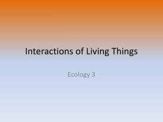 Interactions of Living Things