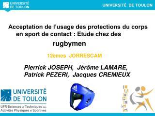 Pierrick JOSEPH,  Jérôme LAMARE, Patrick PEZERI,   Jacques CREMIEUX I,  Jacques CREMIEUX